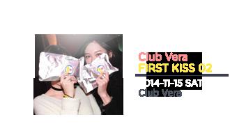 FIRST KISS 02 - CLUB VERA